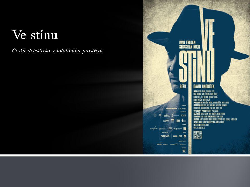 Česká detektivka z totalitního prostředí Ve stínu