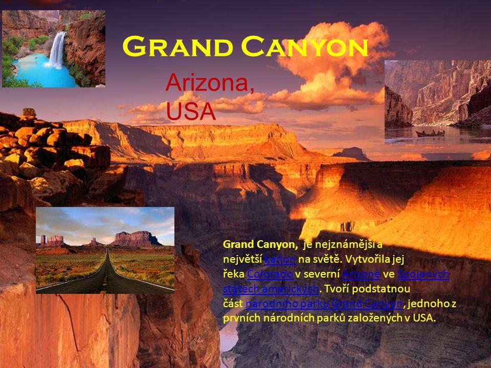 Grand Canyon Grand Canyon, je nejznámější a největší kaňon na světě.