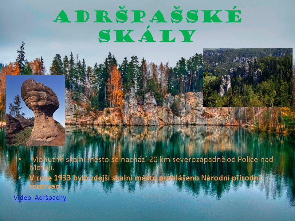 Adršpašské skály Mohutné skalní město se nachází 20 km severozápadně od Police nad Metují.