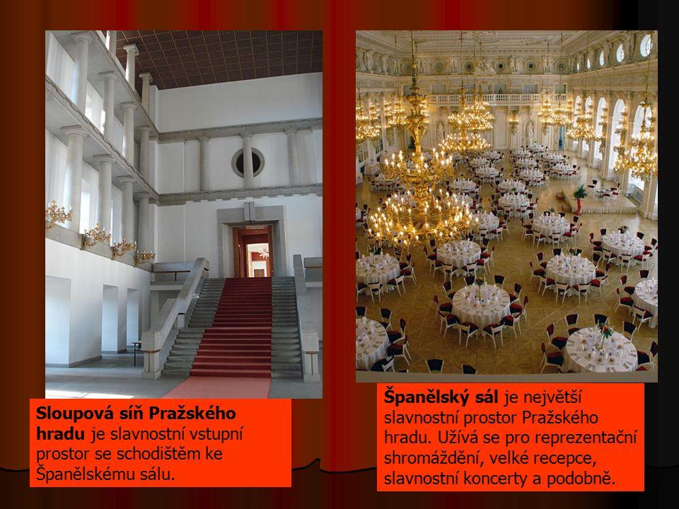 Sloupová síň Pražského hradu je slavnostní vstupní prostor se schodištěm ke Španělskému sálu. Španělský sál je největší slavnostní prostor Pražského h