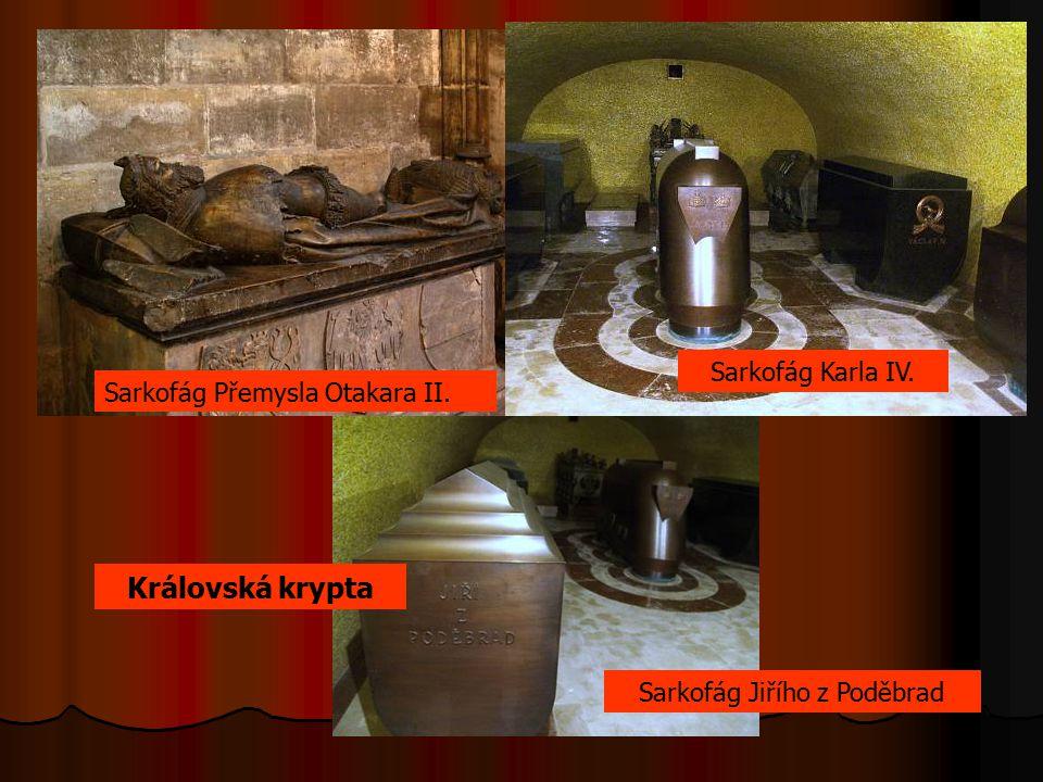 Sarkofág Karla IV. Sarkofág Jiřího z Poděbrad Královská krypta Sarkofág Přemysla Otakara II.