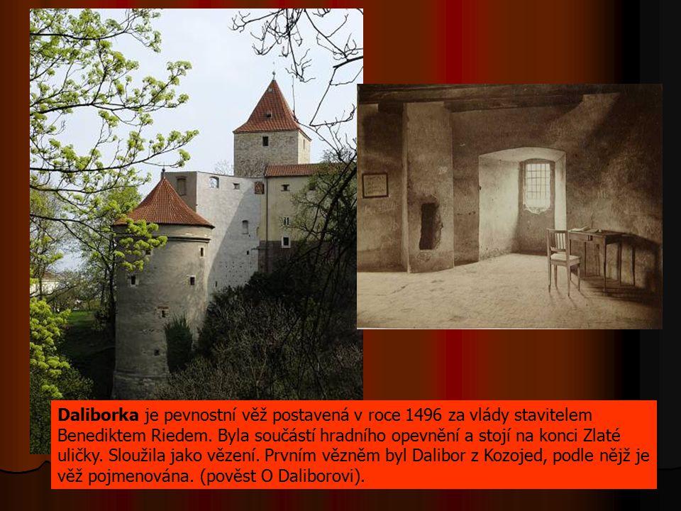 Daliborka je pevnostní věž postavená v roce 1496 za vlády stavitelem Benediktem Riedem. Byla součástí hradního opevnění a stojí na konci Zlaté uličky.