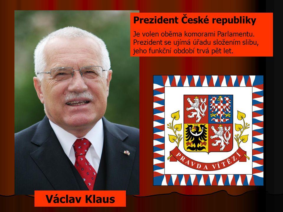 Prezident České republiky Je volen oběma komorami Parlamentu. Prezident se ujímá úřadu složením slibu, jeho funkční období trvá pět let. Václav Klaus