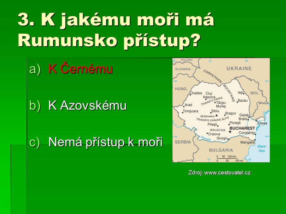 3.K jakému moři má Rumunsko přístup.