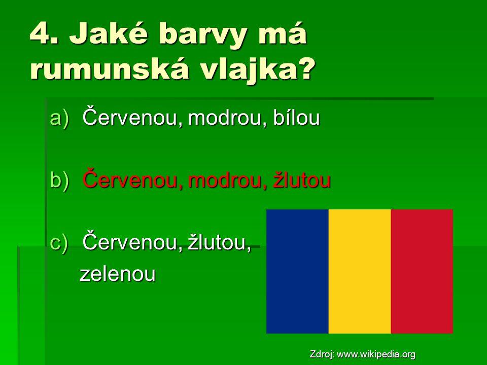 4.Jaké barvy má rumunská vlajka.