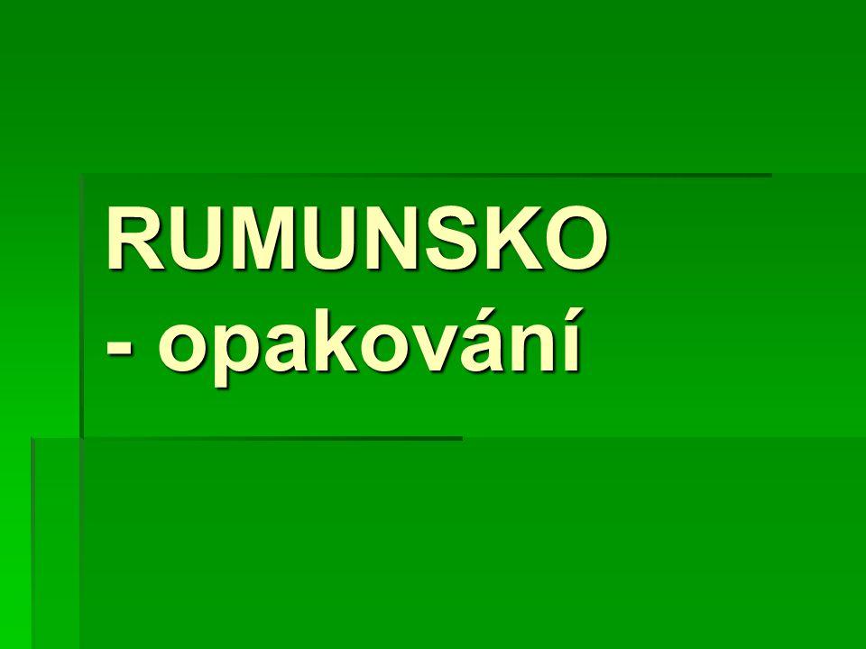 RUMUNSKO - opakování