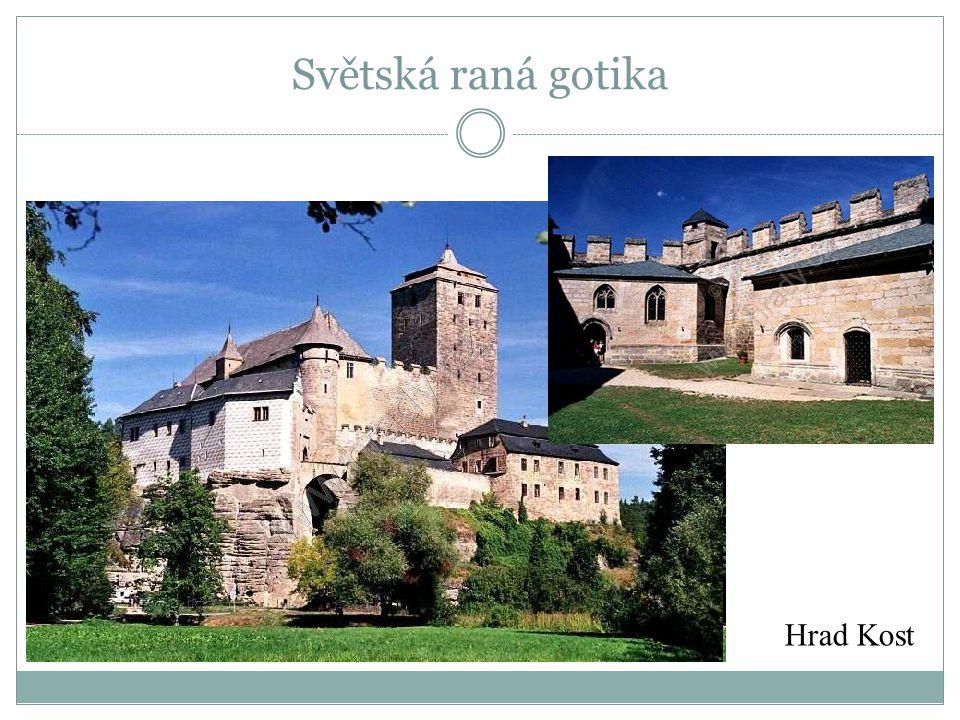 Hrad Kost Světská raná gotika