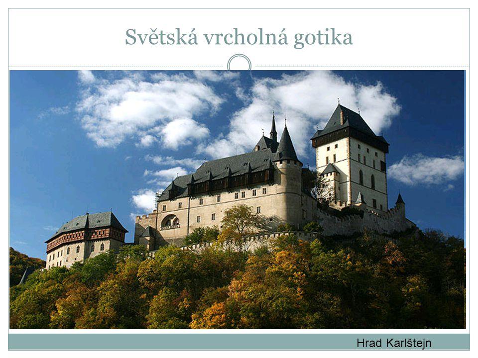 Hrad Karlštejn Světská vrcholná gotika