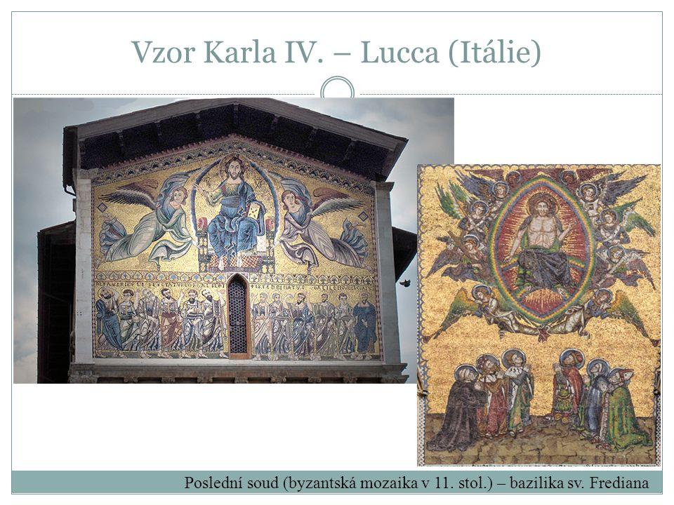Vzor Karla IV. – Lucca (Itálie) Poslední soud (byzantská mozaika v 11. stol.) – bazilika sv. Frediana