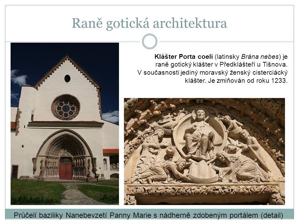 Raně gotická architektura Klášter Porta coeli (latinsky Brána nebes) je raně gotický klášter v Předklášteří u Tišnova. V současnosti jediný moravský ž