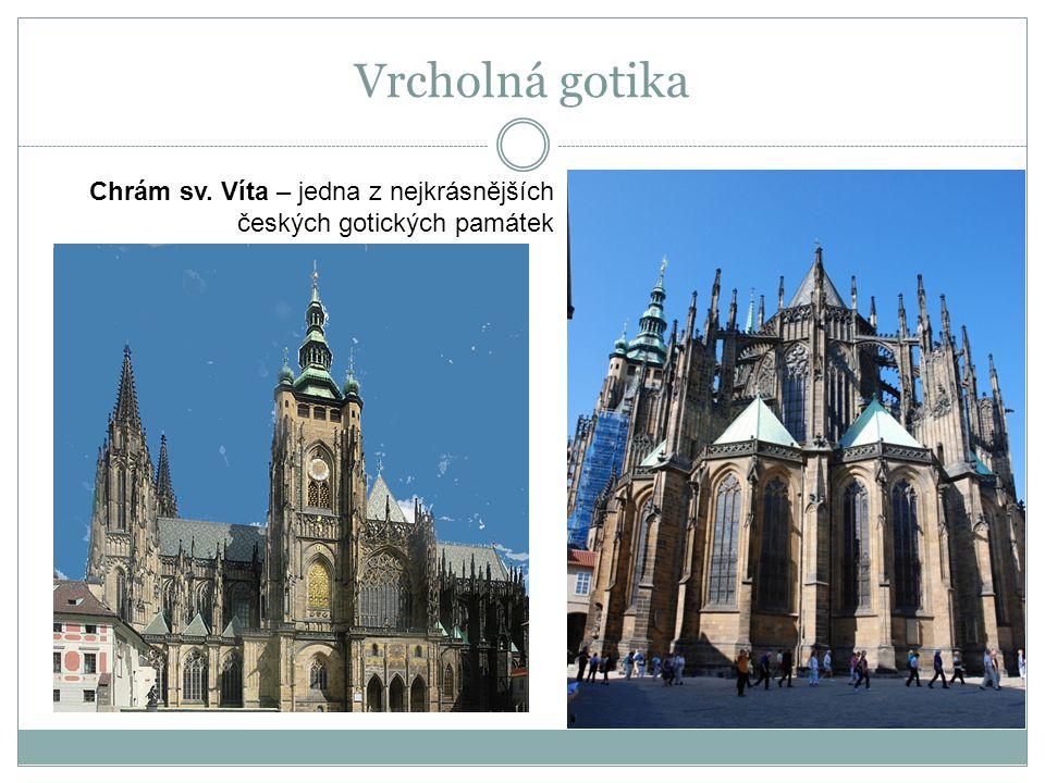 Chrám sv. Víta – jedna z nejkrásnějších českých gotických památek Vrcholná gotika