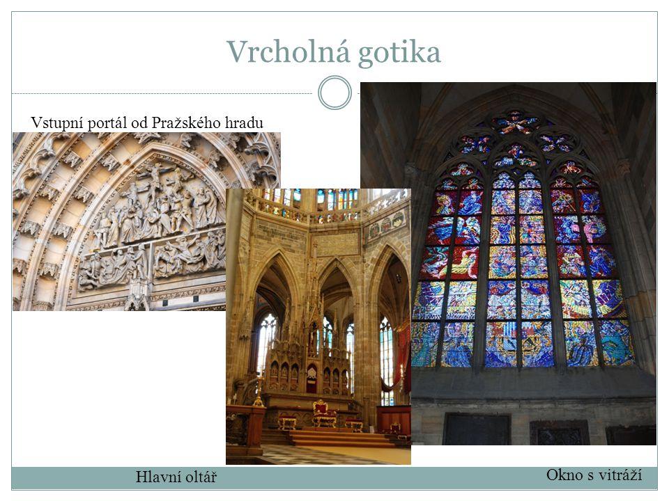 Vstupní portál od Pražského hradu Okno s vitráží Hlavní oltář Vrcholná gotika