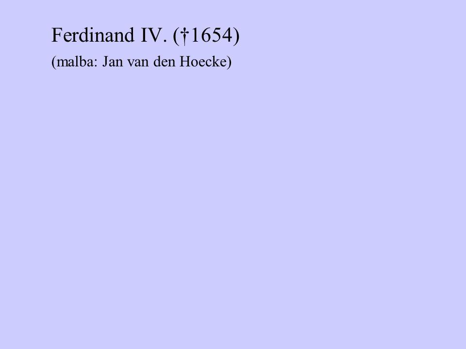 Ferdinand IV. (†1654) (malba: Jan van den Hoecke)