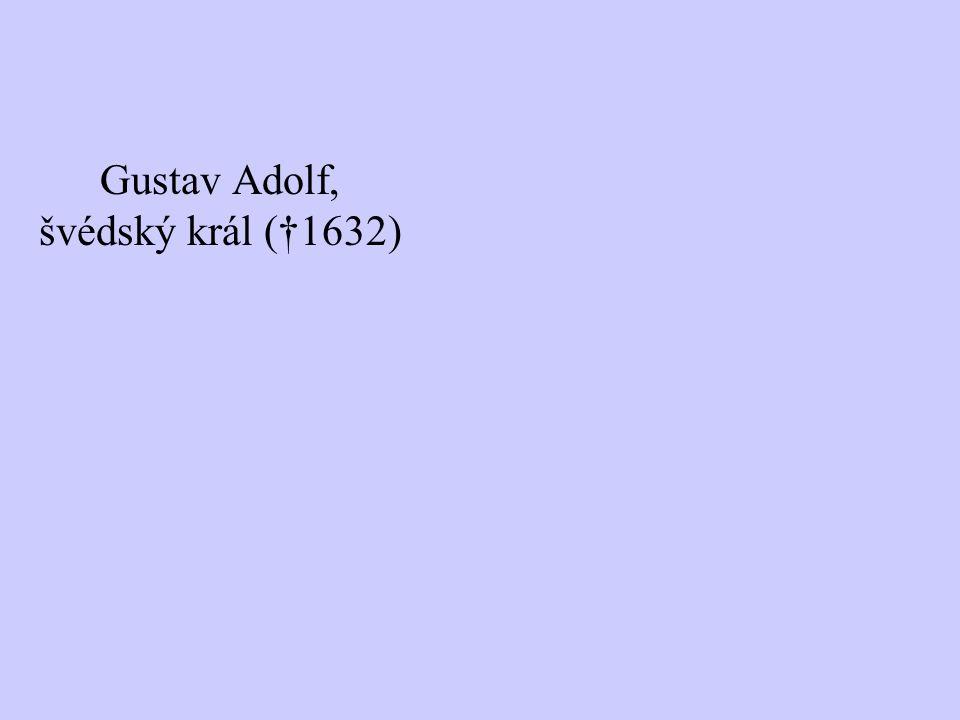 Gustav Adolf, švédský král (†1632)