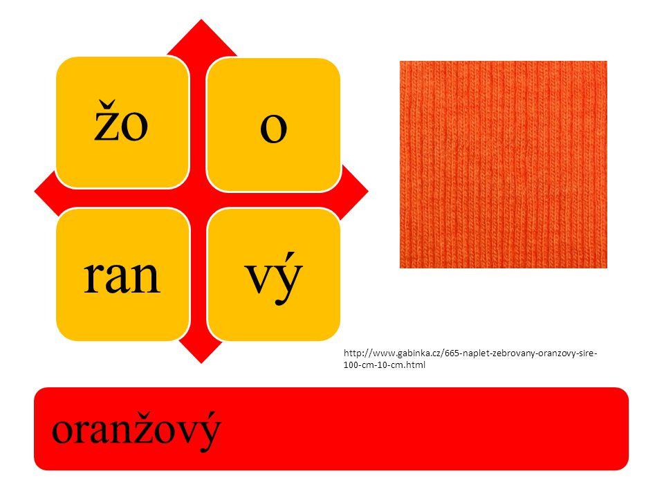 žo oranvý oranžový http://www.gabinka.cz/665-naplet-zebrovany-oranzovy-sire- 100-cm-10-cm.html