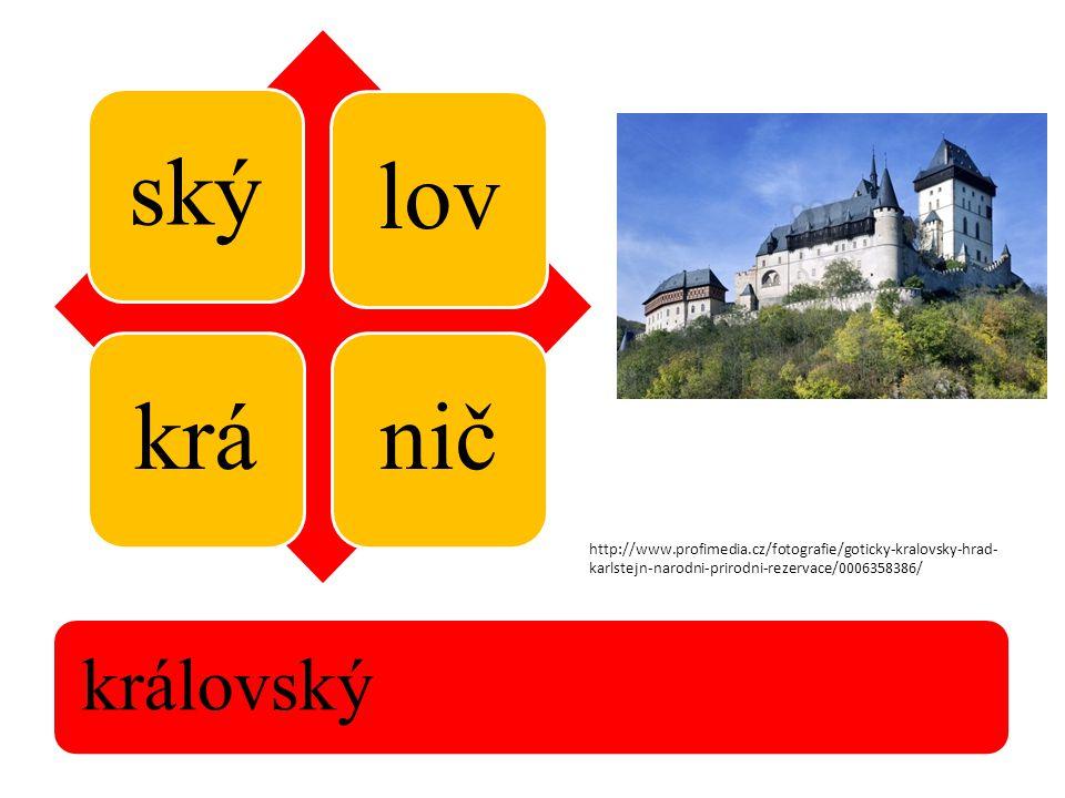 ský lovkránič královský http://www.profimedia.cz/fotografie/goticky-kralovsky-hrad- karlstejn-narodni-prirodni-rezervace/0006358386/