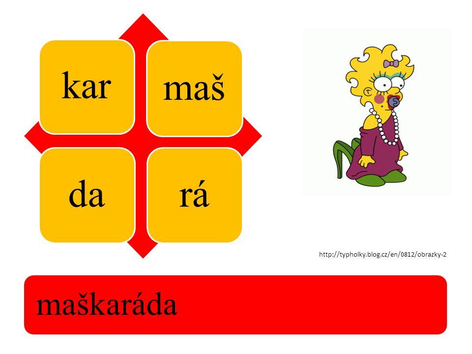 kar mašdará maškaráda http://typholky.blog.cz/en/0812/obrazky-2