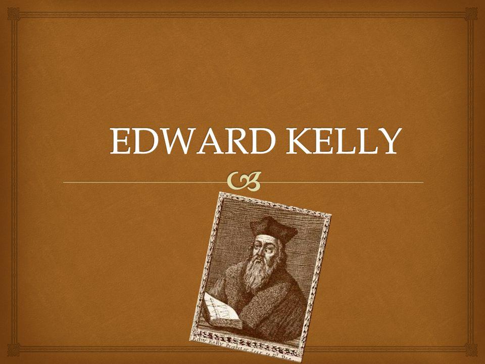  Edward Kelley (1.srpna 1555, Dencester, Anglie – 1.
