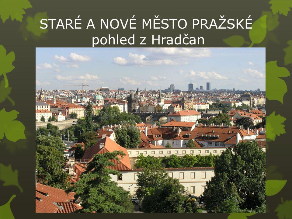 STARÉ A NOVÉ MĚSTO PRAŽSKÉ pohled z Hradčan