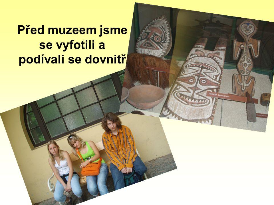 Před muzeem jsme se vyfotili a podívali se dovnitř