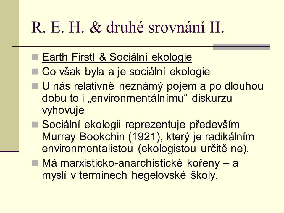 R.E. H. & druhé srovnání III.