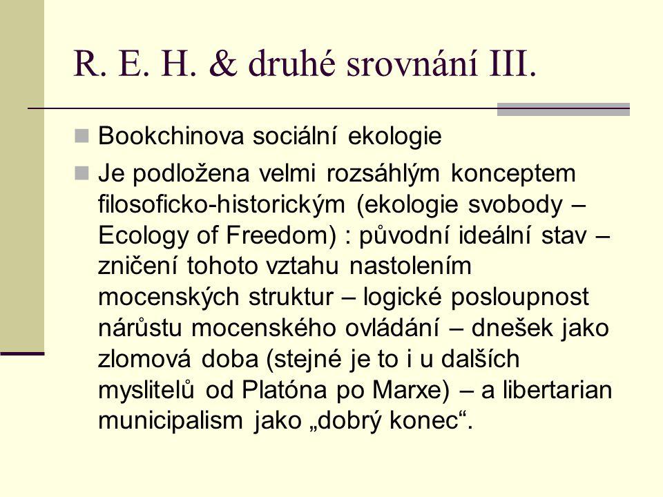 R.E. H. & druhé srovnání IV.