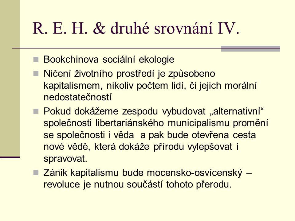 R. E. H. & druhé srovnání IV.