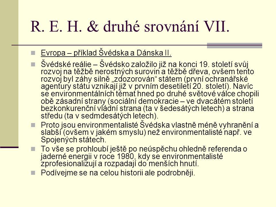 R.E. H. & druhé srovnání VIII. Evropa – příklad Švédska a Dánska III.