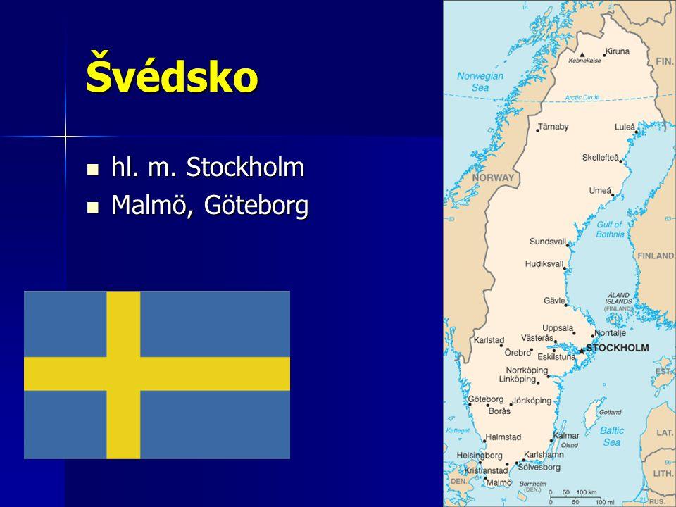 Švédsko hl. m. Stockholm hl. m. Stockholm Malmö, Göteborg Malmö, Göteborg