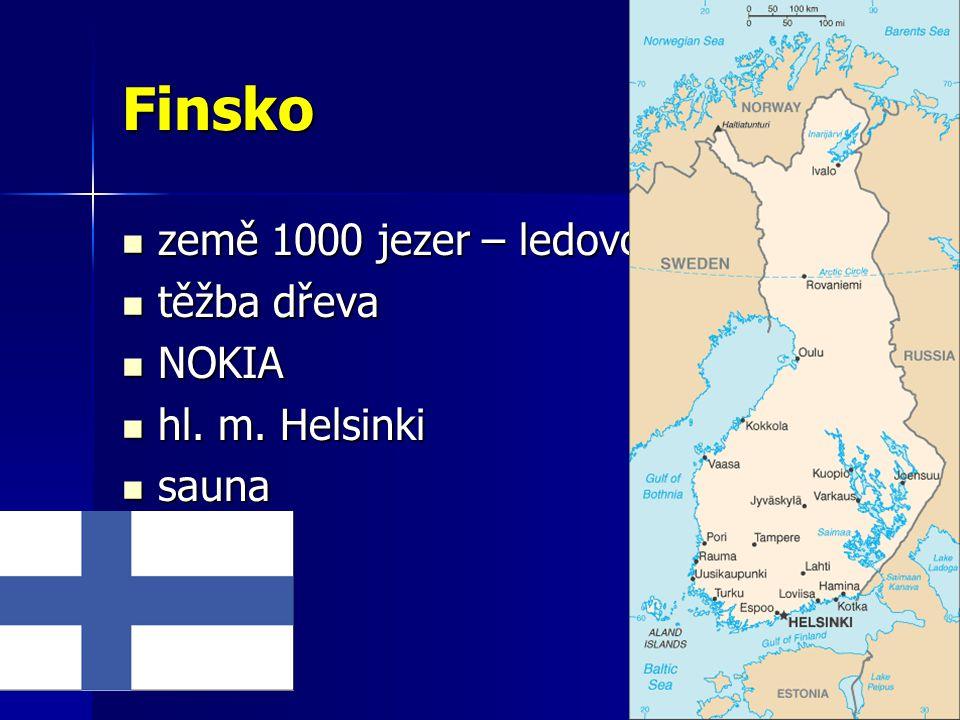 Finsko země 1000 jezer – ledovcový původ země 1000 jezer – ledovcový původ těžba dřeva těžba dřeva NOKIA NOKIA hl.
