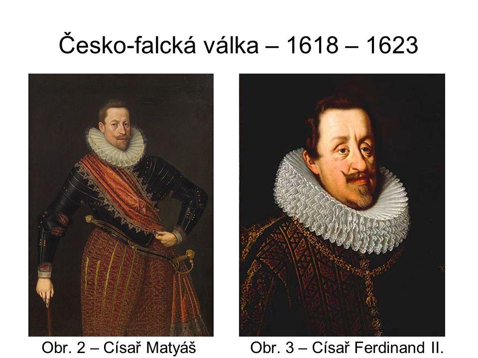Česko-falcká válka – 1618 – 1623 Obr. 4 – Vilém Slavata Obr. 5 – Jaroslav Bořita z Martinic