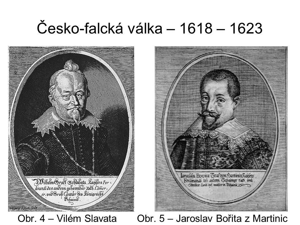 Česko-falcká válka – 1618 – 1623 Nekatolická stavovská armáda udržovala klid v zemi a potlačovala odpor zastánců Habsburské dynastie.