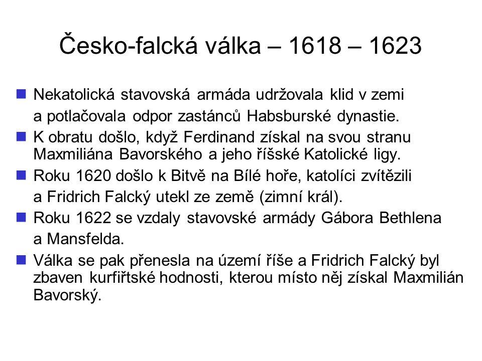 Česko-falcká válka – 1618 – 1623 Obr. 6 – Fridrich Falcký Obr. 7 – Maxmilián Bavorský