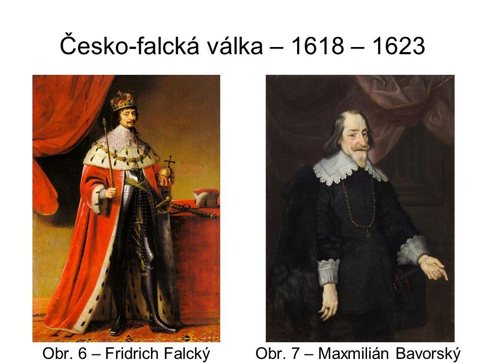 Česko-falcká válka – 1618 – 1623 Obr. 8 – Mansfeld Obr. 9 – Bethlen