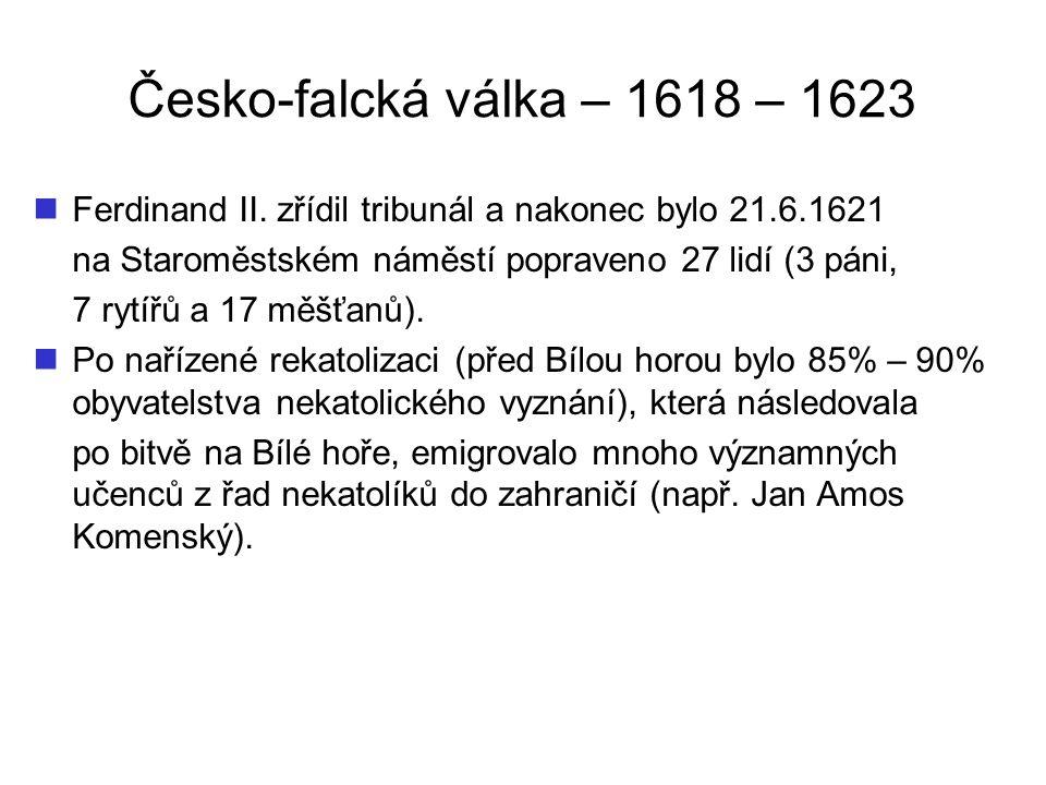 Česko-falcká válka – 1618 – 1623 Obr. 10 – Poprava na Staroměstském náměstí