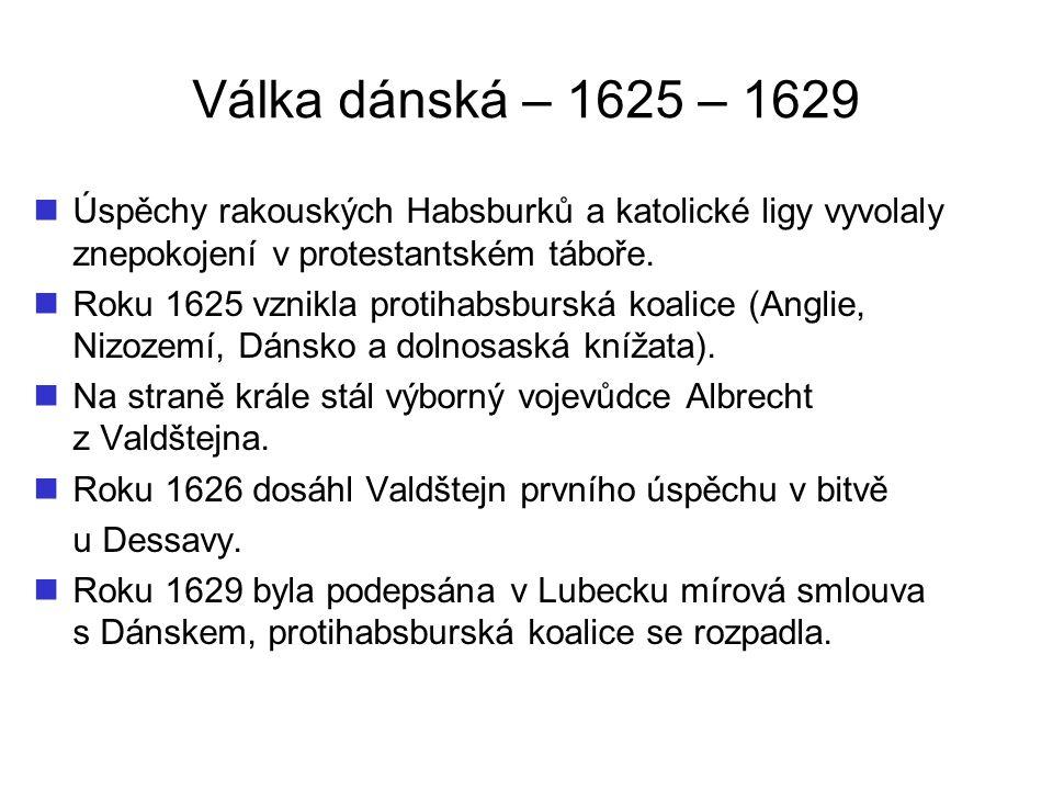 Válka dánská – 1625 – 1629 Obr. 13 – Albrecht z Valdštejna Obr. 14 – Vražda Albrechta