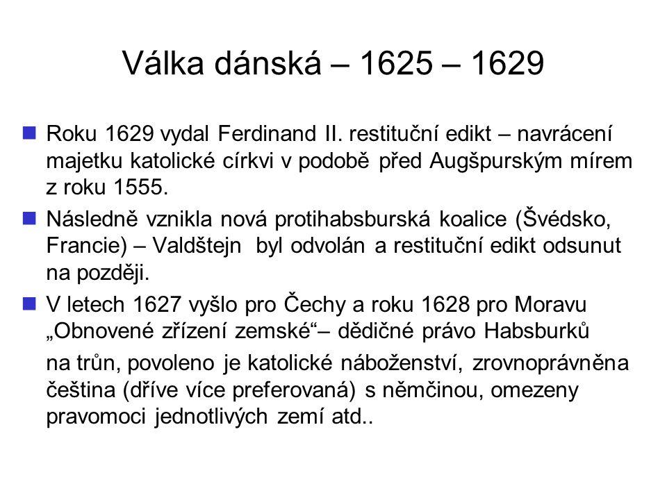 Válka švédská – 1630 – 1635 V létě 1630 vtrhla švédská armáda Gustava II.