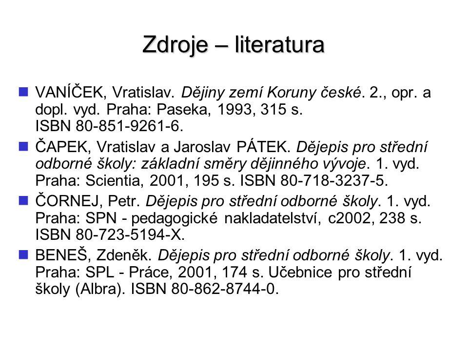 Zdroje – literatura BENEŠ, Zdeněk a Vladimír NÁLEVKA.