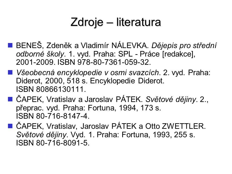 Zdroje – literatura ČAPKA, František.Dějiny zemí Koruny české v datech.