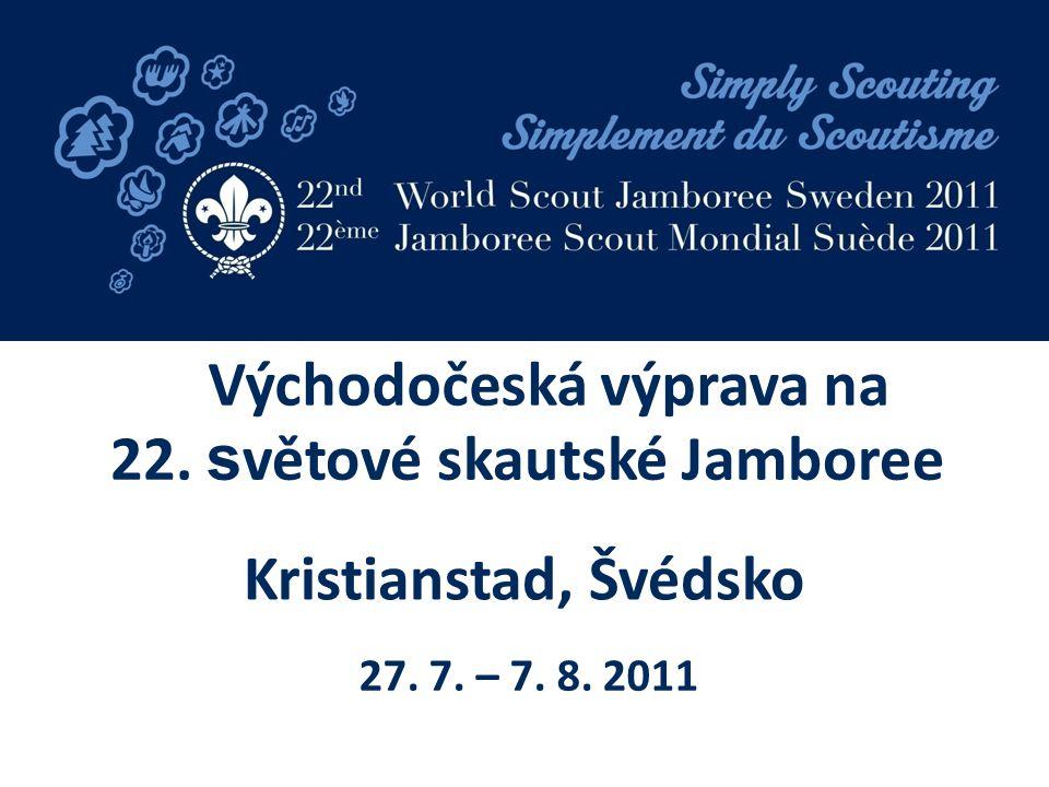 22. s větové skautské Jamboree Kristianstad, Švédsko 27. 7. – 7. 8. 2011 Východočeská výprava na