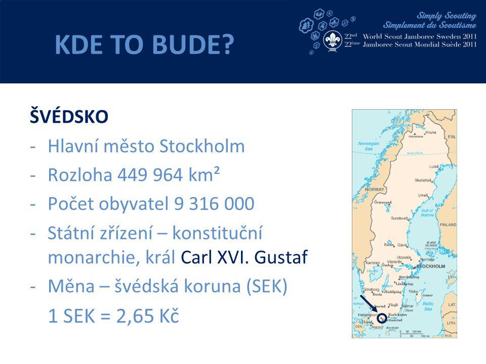 ŠVÉDSKO - Hlavní město Stockholm - Rozloha 449 964 km² - Počet obyvatel 9 316 000 - Státní zřízení – konstituční monarchie, král Carl XVI.