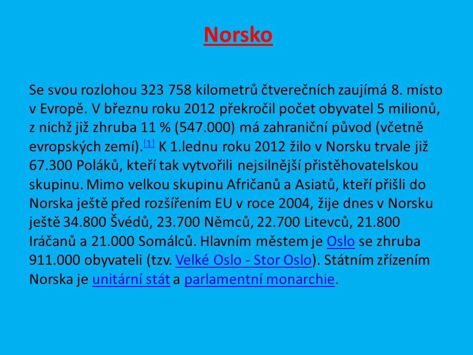 Norsko Se svou rozlohou 323 758 kilometrů čtverečních zaujímá 8. místo v Evropě. V březnu roku 2012 překročil počet obyvatel 5 milionů, z nichž již zh