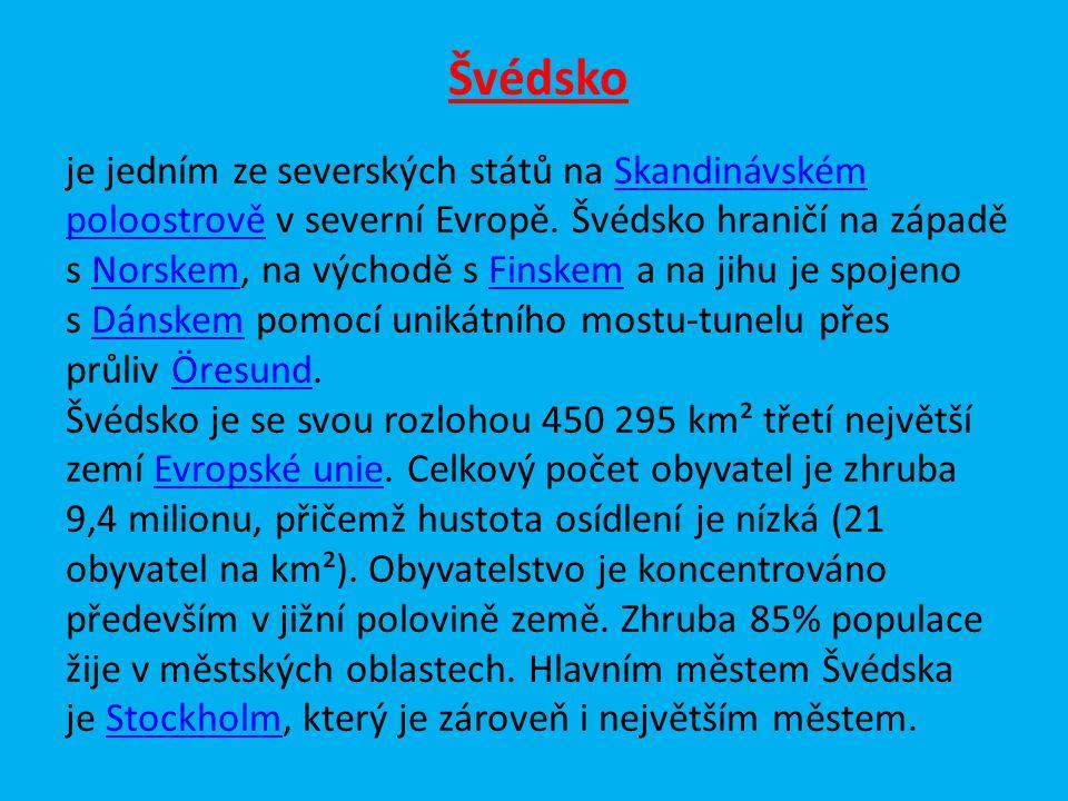Švédsko je jedním ze severských států na Skandinávském poloostrově v severní Evropě. Švédsko hraničí na západě s Norskem, na východě s Finskem a na ji