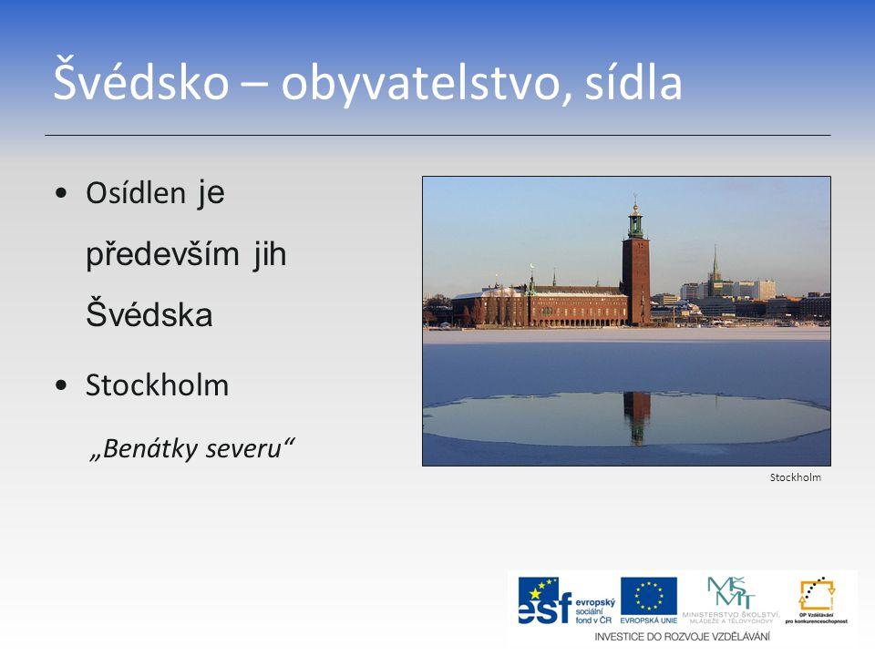 """Švédsko – obyvatelstvo, sídla Osídlen je především jih Švédska Stockholm """"Benátky severu Stockholm"""