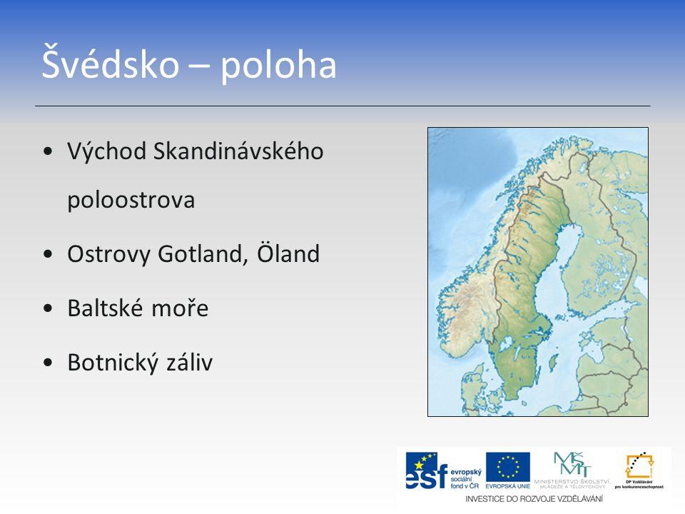 Švédsko – poloha Východ Skandinávského poloostrova Ostrovy Gotland, Öland Baltské moře Botnický záliv