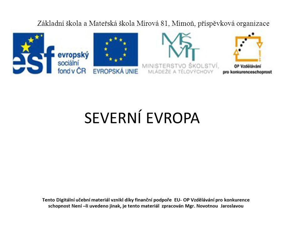 Základní škola a Mateřská škola Mírová 81, Mimoň, příspěvková organizace SEVERNÍ EVROPA