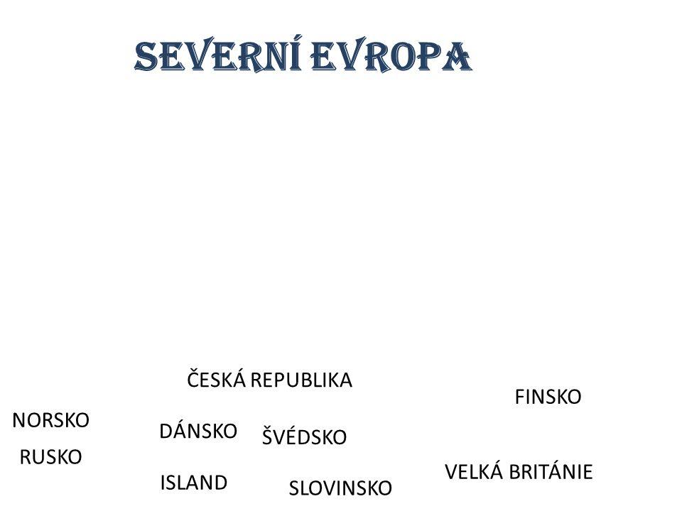 NORSKO ŠVÉDSKO FINSKO DÁNSKO ISLAND VELKÁ BRITÁNIE ČESKÁ REPUBLIKA SLOVINSKO RUSKO