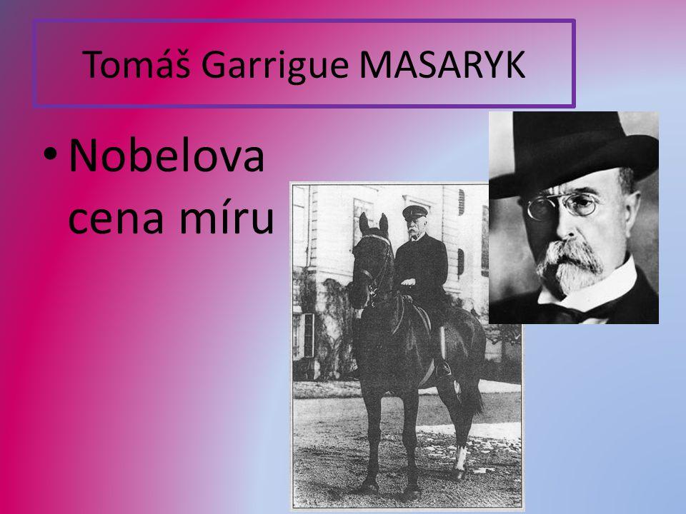 Tomáš Garrigue MASARYK Nobelova cena míru