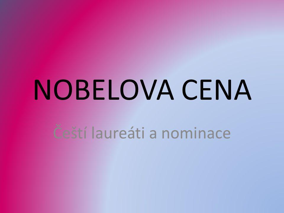 NOBELOVA CENA Čeští laureáti a nominace