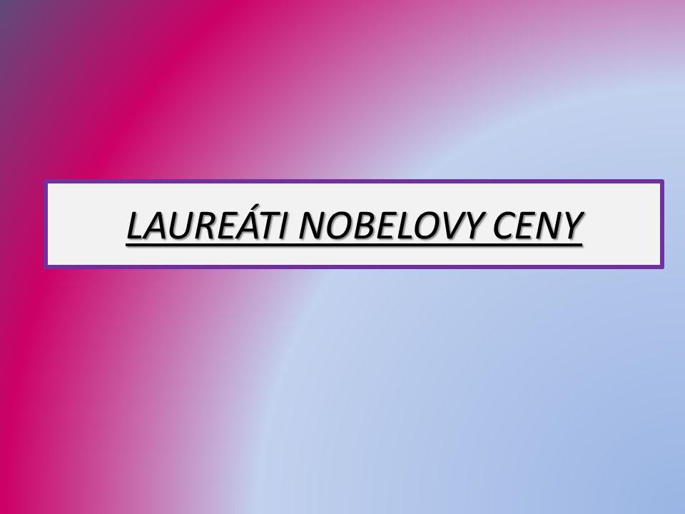 LAUREÁTI NOBELOVY CENY